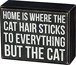 """Home is Where The Cat Hair Sticks to Everything But The Cat"" - Box Sign"