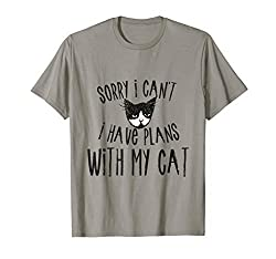 """Sorry I can't I have plans with my Cat"" T-Shirt"