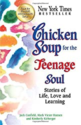 Cool Gifts For Teens: Chicken Soup for the Teenage Soul: Stories of Life, Love and Learning