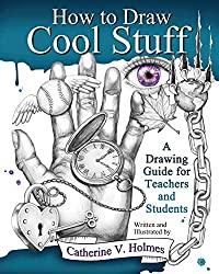 Gifts For Teens: How to Draw Cool Stuff: A Drawing Guide for Teachers and Students Book