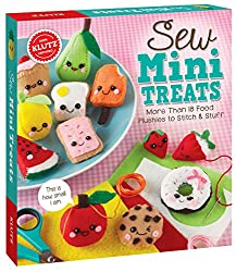 The Best Gifts For Teen Girls: Sew Mini Treats: More Than 18 Food Plushies to Stitch & Stuff