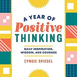 A Year of Positive Thinking: Daily Inspiration, Wisdom, and Courage Paperback