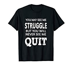 Inspiration Motivational Saying Tee Shirt