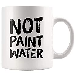 Not Paint Water Artist Coffee Mug 11 oz