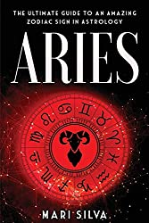 Aries: The Ultimate Guide to an Amazing Zodiac Sign in Astrology Paperback