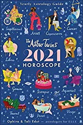 The Astrotwins' 2021 Horoscope: The Complete Yearly Astrology Guide for Every Zodiac Sign Paperback
