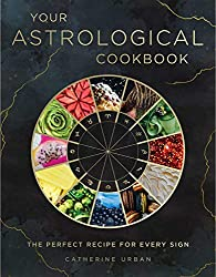 Your Astrological Cookbook: The Perfect Recipe for Every Sign Hardcover