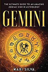 Gemini: The Ultimate Guide to an Amazing Zodiac Sign in Astrology Paperback
