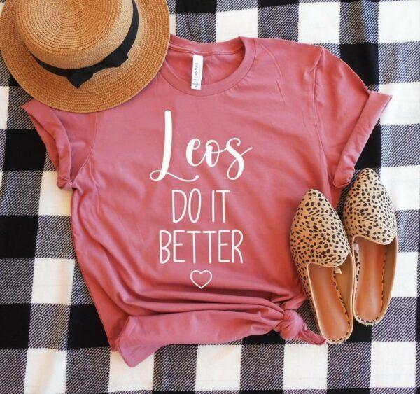 Leos Do It Better Shirt