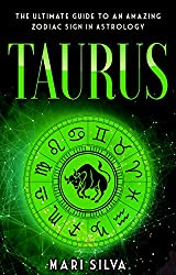 Taurus The Ultimate Guide to an Amazing Zodiac Sign in Astrology